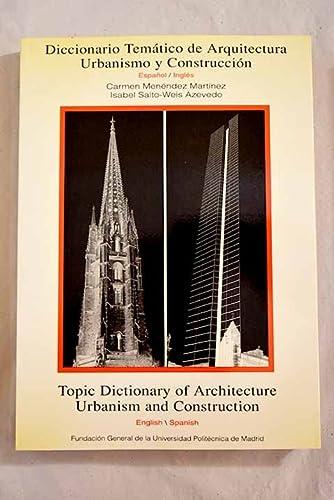 9788460451136: Diccionario Temático de Arquitectura, Urbanismo y Construccion (Spanish-English)/ Topic Dictionary of Architecture, Urbanism and Construction (English-Spanish)