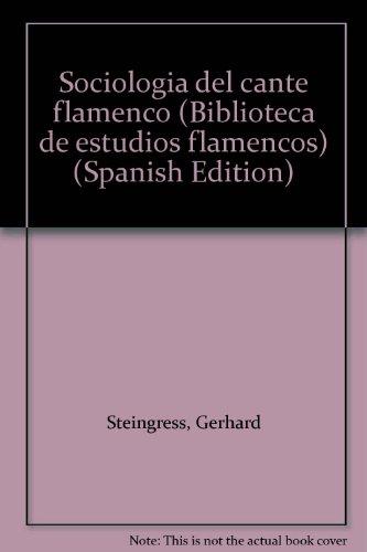 9788460451174: Sociología del cante flamenco (Biblioteca de estudios flamencos) (Spanish Edition)