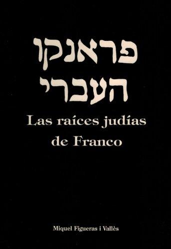 9788460463009: Las raices judias de Franco