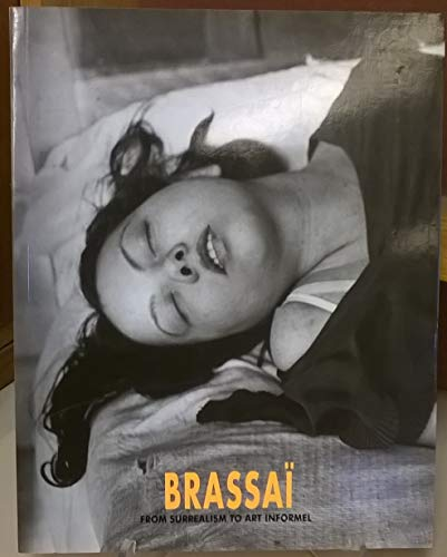 9788460463368: Brassai: From Surrealism to Art Informel