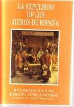 9788460464280: La expulsión de los judíos de España: Conferencias pronunciadas en el II Curso de Cultura Hispano-Judía y Sefardí de la Universidad de Castilla-La ... en Toledo del 16 al 19 de septiembre de 1992