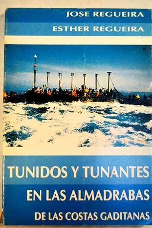 TUNIDOS Y TUNANTES EN LAS ALMADRABAS DE LAS COSTAS GADITANAS: Esther Regueira José Regueira
