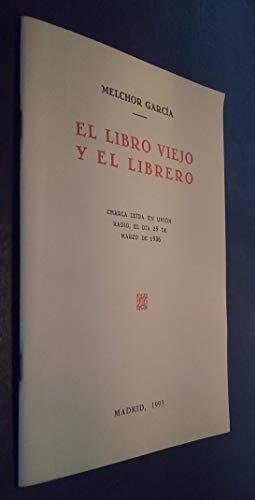 9788460474388: EL LIBRO VIEJO Y EL LIBRERO.