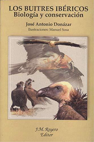 9788460477969: Los buitres ibericos: Biologia y conservacion (Spanish Edition)