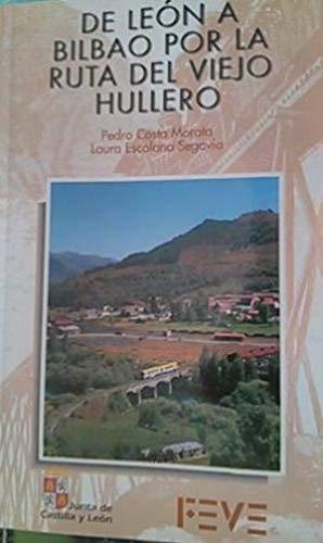 De León a Bilbao por la ruta del Viejo Hullero: Pedro Costa Morata / Laura Escolano Segovia