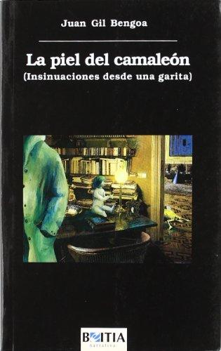 9788460487609: La piel del camaleón: Insinuaciones desde una garita (Beitia narrativa) (Spanish Edition)