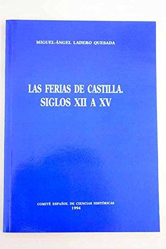 9788460489634: Ferias de Castilla, las : siglos XII a XV
