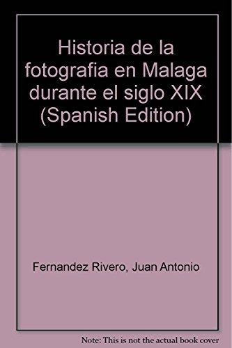 Historia de la fotografía en Málaga durante el siglo XIX - Juan Antonio Fernández Rivero