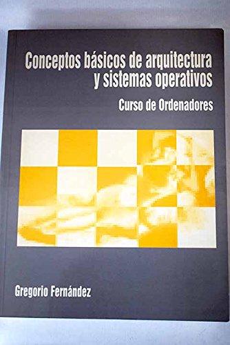 9788460505228: Curso de ordenadores: conceptos basicos de arquitectura y sistemasoperativos.
