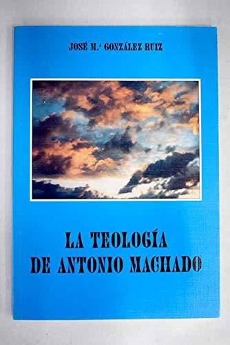 9788460506669: La teologia de Antonio machado