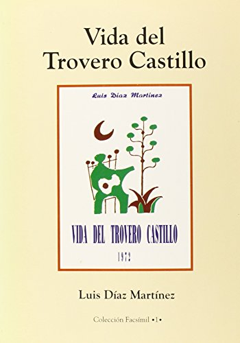 Vida del Trovero Castillo: Martinez, Luis Diaz