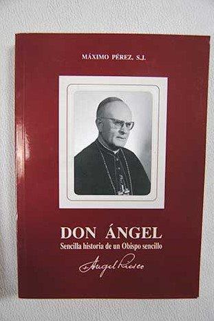 9788460511069: Don Ángel: sencilla historia de un obispo sencillo