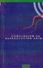 9788460521587: COMPENDIUM DE REPRODUCCIÓN ANIMAL (Barcelona, 1999)