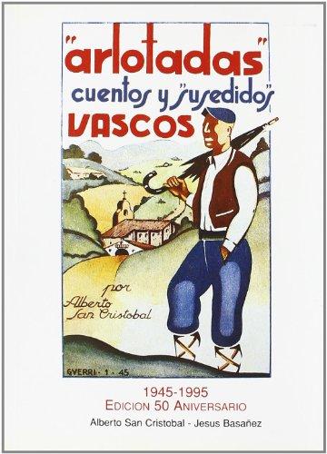 9788460530824: Arlotadas, Cuentos Y Susedidos Vascos - 50 Aniversario 1945-1995