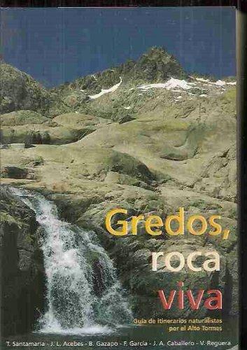 9788460532866: GREDOS, ROCA VIVA. GUIA DE ITINERARIOS NATURALISTAS POR EL ALTO TORMES