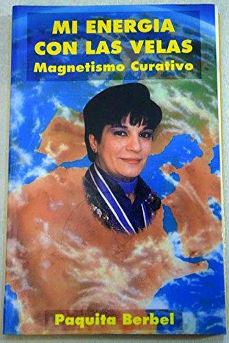 Mi energía con las velas. Magnetismo curativo.: Paquita Berbel