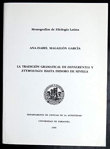 9788460555100: La tradición gramatical de differentia y etymología hasta Isidoro de Sevilla (Monografías de Filología Latina) (Spanish Edition)