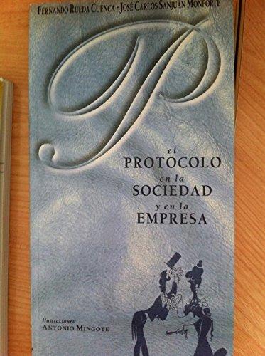 9788460564171: El protocolo en la sociedad y en la empresa