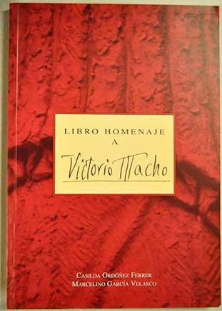 9788460566885: Libro homenaje a victorio macho