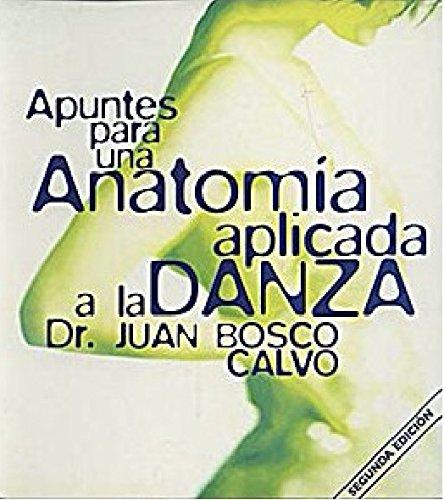 9788460571452: Apuntes para una anatomia aplicada a la danza