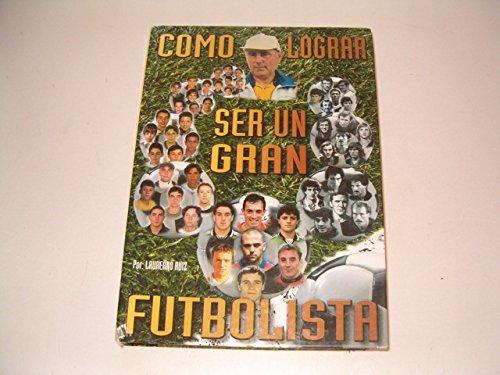 9788460576594: Como lograr ser un gran futbolista