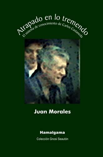 9788460595397: Atrapado en lo tremendo: El sistema de conocimiento de Carlos Castaneda (Spanish Edition)