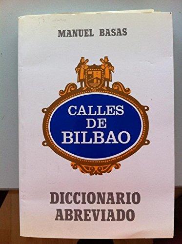 9788460601524: Dicc. abreviado de las calles de Bilbao