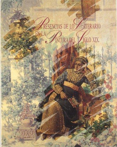 9788460603610: Presencia de lo literario en la pintura del siglo XIX. catalogo exposicion