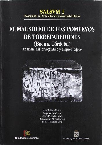 9788460651406: El Mausoleo de los Pompeyos de Torreparedones. (Baena, Córdoba.)