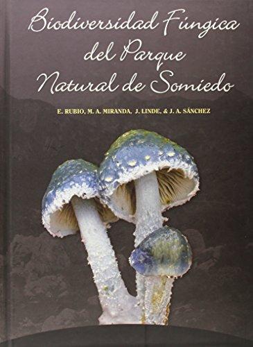 9788460651819: BIODIVERSIDAD FUNGICA DEL PARQUE NATURAL DE SOMIEDO