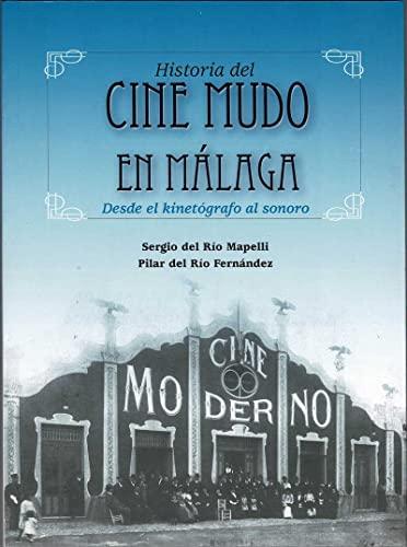 HISTORIA DEL CINE MUDO EN MALAGA. Desde: SERGIO DEL RIO