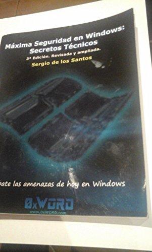 9788460672197: (3ª Ed.) Maxima Seguridad En Windows - Secretos Tecnicos
