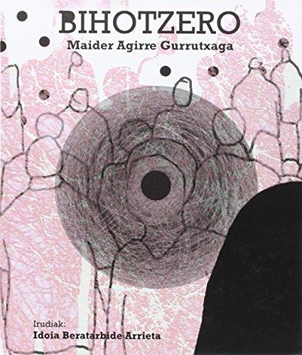 Bihotzero (Hardback): Maider Agirre Gurrutxaga, I. (il.) Beratarbide Arrieta