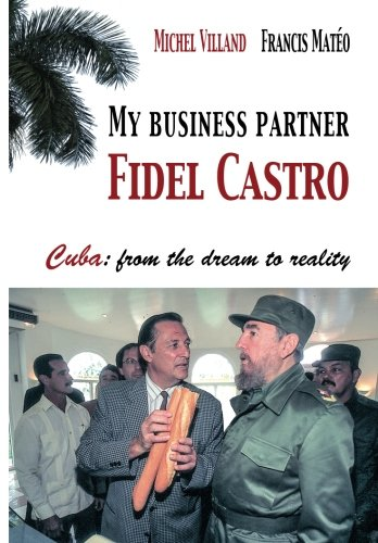 9788460683872: My business partner Fidel Castro: Cuba: from the dream to reality