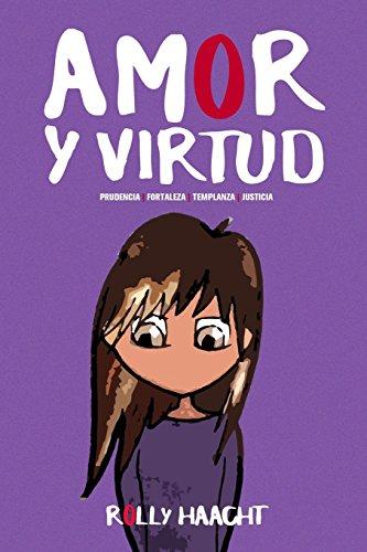9788460688990: AMOR Y VIRTUD (tapa blanda): Prudencia, Fortaleza, Templanza, Justicia: Volume 1 (3)