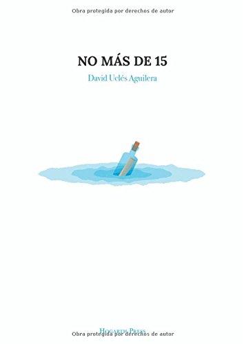 9788460694311: No más de 15 (Spanish Edition)
