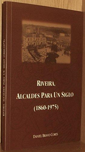 9788460712459: Riveira: Alcaldes para un Siglo (1860 - 1975)