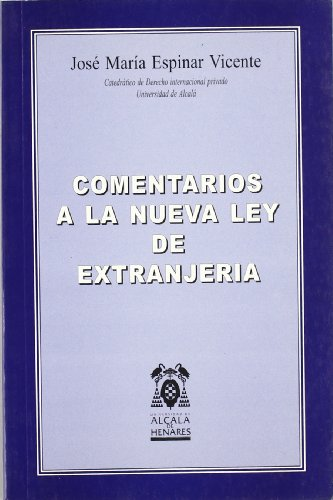 9788460720133: COMENTARIOS A LA NUEVA LEY DE EXTRANJERÍA