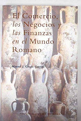 9788460725602: Comercio los negocios y las finanzas en el mundo romano fundacion deestudios romanos