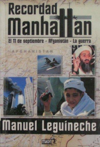 Recordad Manhattan: el 11 de septiembre, Afganistán, la guerra,: Leguineche Bollar, Manuel
