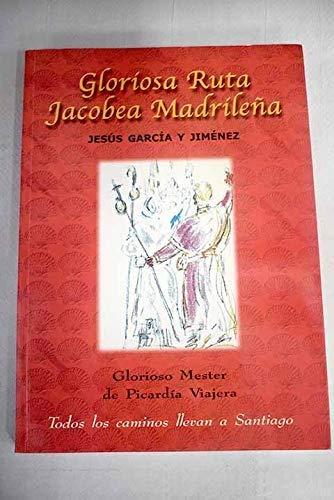 9788460734789: GLORIOSA RUTA JACOBEA MADRILEÑA.
