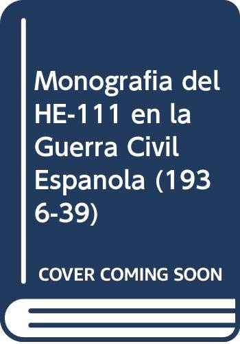 9788460736134: Monografia del he - 111 en la Guerra civil española (1936-39)