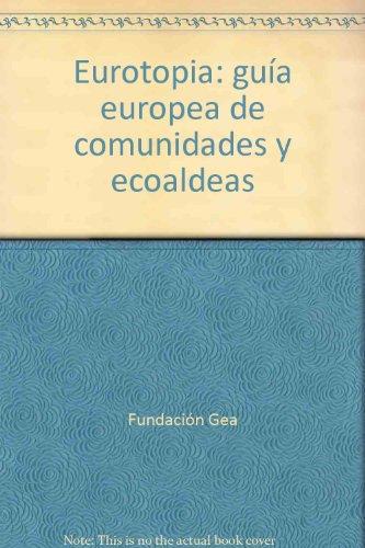 9788460737780: Eurotopia guia europea de comunidades y ecoaldeas