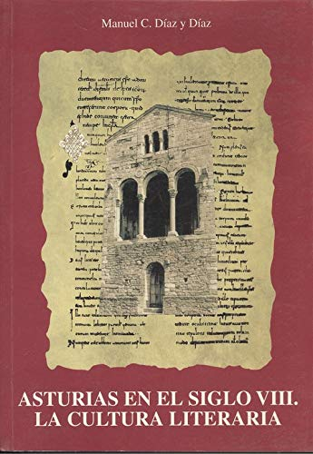 9788460738442: Asturias en el siglo VIII la cultura literatura