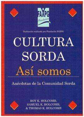 9788460742463: Cultura sorda: asi somos. anecdotas de la comunidad sorda