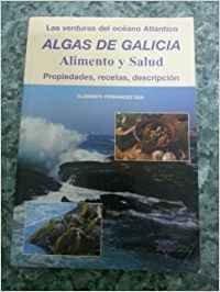 9788460745037: Algas De Galicia, Alimento Y Salud