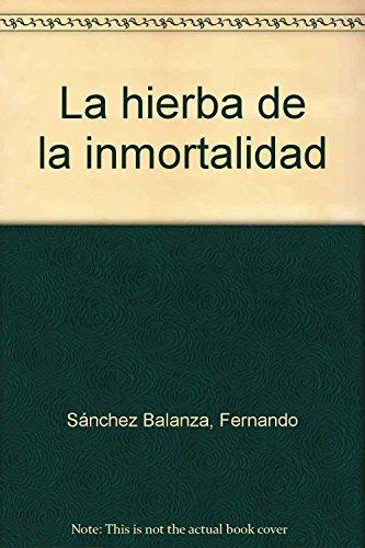 9788460747130: La hierba de la inmortalidad
