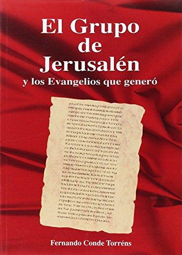 9788460755845: Grupo de Jerusalén y los evangelios que genero, el