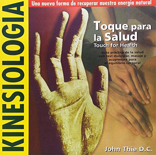 9788460756026: Toque para la salud : guía práctica de la salud con test muscular, masaje y acupresura para el equilibrio corporal