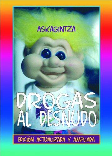 Drogas Al Desnudo: Askagintza